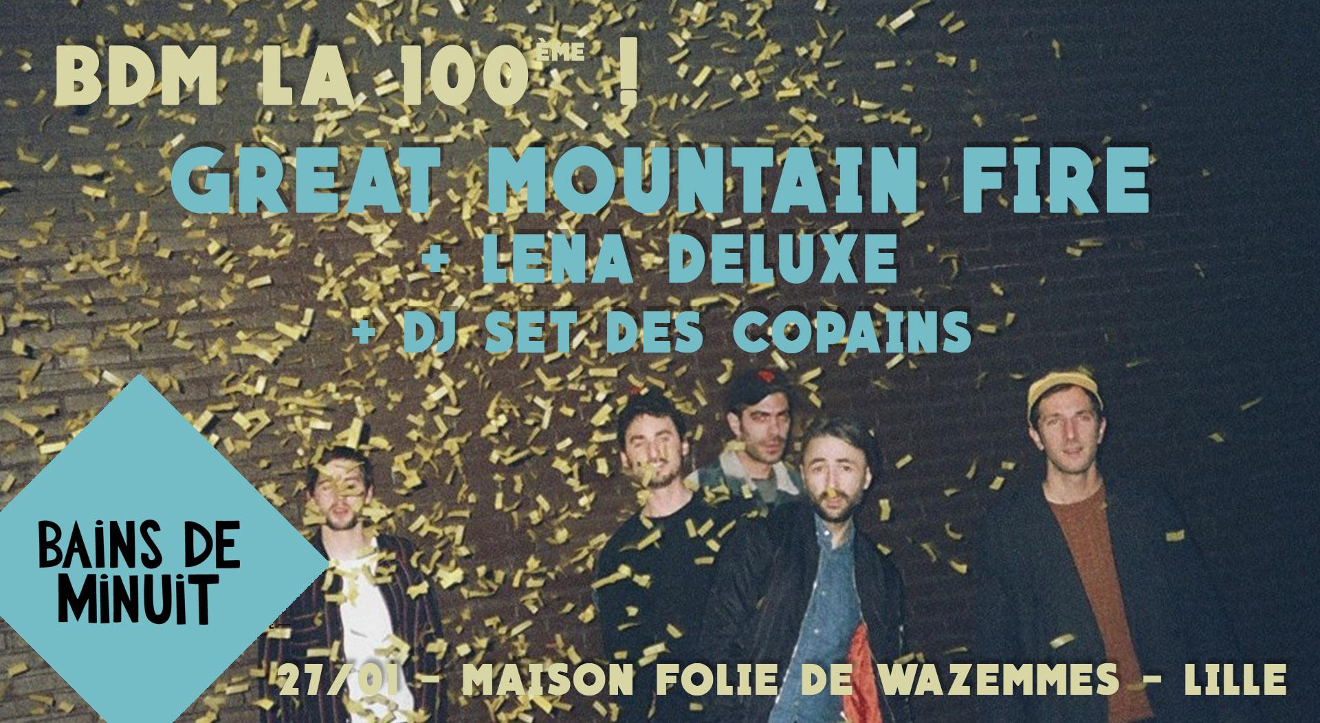 27/01 – BDM La 100ème ! Great Mountain Fire (be) + Lena Deluxe (fr) + Dj set des copains / La Maison Folie de Wazemmes, Lille