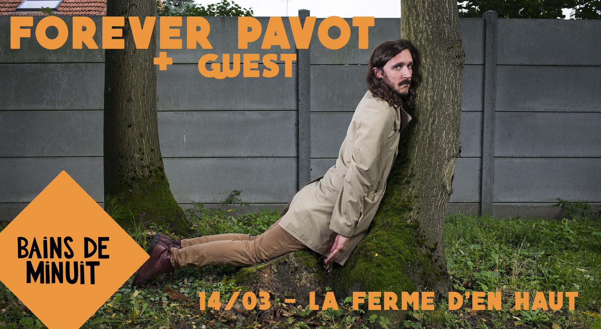 14/03 – FOREVER PAVOT (fr) + Guest / La Ferme d'en Haut, Villeneuve d'Ascq